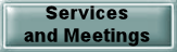 Services and Meetings